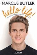 Hello Life! - Marcus Butler - E-Book