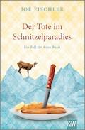 Der Tote im Schnitzelparadies - Joe Fischler - E-Book