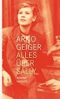 Alles über Sally - Arno Geiger - E-Book