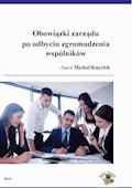 Obowiązki zarządu po odbyciu zgromadzeniu wspólników - Michał Kuryłek - ebook