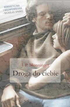 Droga do ciebie - JP Monninger - ebook