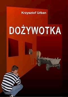 Dożywotka - Krzysztof Urban - ebook