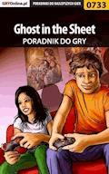 "Ghost in the Sheet - poradnik do gry - Bartosz ""bartek"" Sidzina - ebook"