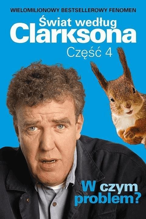 Świat według Clarksona 4: W czym problem? - Tylko w Legimi możesz przeczytać ten tytuł przez 7 dni za darmo. - Jeremy Clarkson