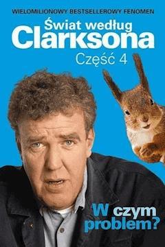 Świat według Clarksona 4: W czym problem? - Jeremy Clarkson - ebook