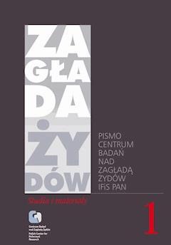 Zagłada Żydów. Studia i Materiały vol. 1 R. 2005 - Dariusz Libionka, Prof. Barbara Engelking - ebook
