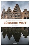 Lübsche Wut - Jobst Schlennstedt - E-Book