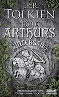 König Arthurs Untergang - J.R.R. Tolkien - E-Book