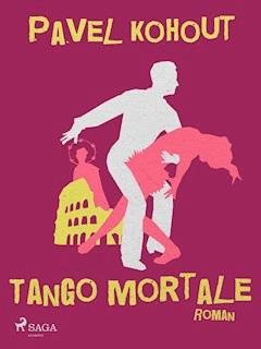 Tango mortale - Pavel Kohout - E-Book