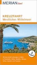 MERIAN live! Reiseführer Kreuzfahrt westliches Mittelmeer - Holger Wolandt - E-Book
