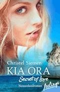 Kia Ora – Secret of Love - Christel Siemen - E-Book