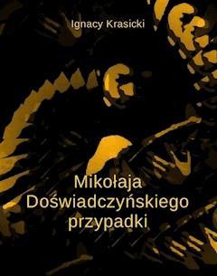 Mikołaja Doświadczyńskiego przypadki - Ignacy Krasicki - ebook