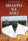 Miasto na soli - Henryk Cyprian Konkol - ebook