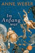 Im Anfang war - Anne Weber - E-Book