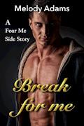 Break For Me (Fear Me 4) - Melody Adams - E-Book