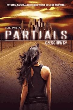 Partials. Częściowcy - Dan Wells - ebook