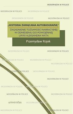 Historia zamącana autobiografią - prof. dr hab. Ryszard Nycz, Włodzimierz Bolecki - ebook