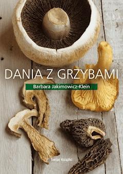 Dania z grzybami - Barbara Jakimowicz-Klein - ebook