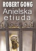 Anielska etiuda - Robert Gong - ebook
