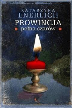 Prowincja pełna czarów - Katarzyna Enerlich - ebook