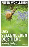 Das Seelenleben der Tiere - Peter Wohlleben - E-Book