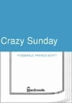 Crazy Sunday - Francis Scott Fitzgerald - ebook