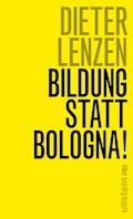 Bildung statt Bologna! - Dieter Lenzen - E-Book