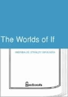 The Worlds of If - Stanley Grauman Weinbaum - ebook