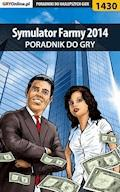 "Symulator Farmy 2014 - poradnik do gry - Maciej ""Psycho Mantis"" Stępnikowski - ebook"