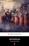 Antonina. or the Fall of Rome - Wilkie Collins - ebook