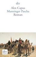 Munzinger Pascha - Alex Capus - E-Book