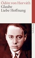 Glaube Liebe Hoffnung - Ödön von Horváth - E-Book