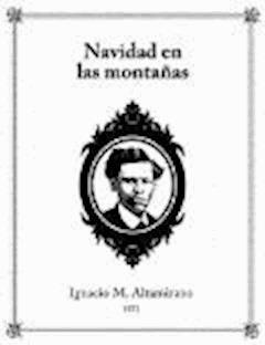 Navidad en las montanas - Ignacio Manuel Altamirano - ebook