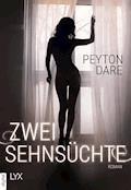 Zwei Sehnsüchte - Peyton Dare - E-Book