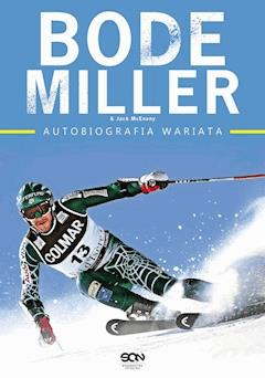 Bode Miller. Autobiografia wariata - Bode Miller - ebook