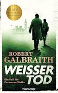 Weißer Tod - Robert Galbraith - E-Book