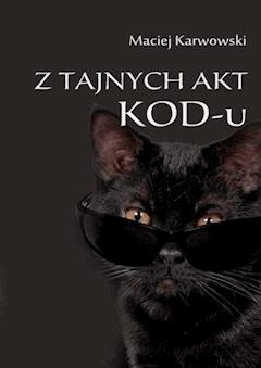 Z tajnych akt KOD-u - Maciej Karwowski - ebook