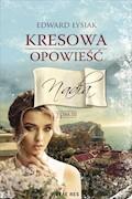 Kresowa opowieść. Tom III Nadia - Edward Łysiak - ebook