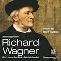 Richard Wagner - Martin Gregor-Dellin - Hörbüch