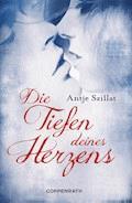 Die Tiefen deines Herzens - Antje Szillat - E-Book