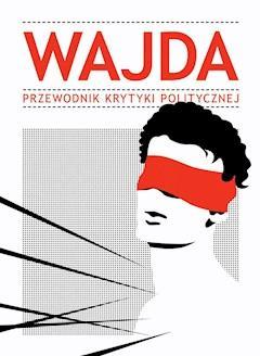 Wajda.Przewodnik Krytyki Politycznej - Opracowanie zbiorowe - ebook
