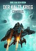 Canopus - Der Kalte Krieg 1 - Dirk van den Boom - E-Book
