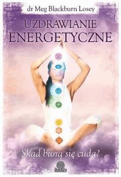 Uzdrawianie energetyczne - Dr Meg Blackburn Losey - ebook