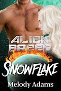 Snowflake (Alien Breed Series 15) - Melody Adams - E-Book