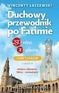 Duchowy przewodnik po Fatimie - Wincenty Łaszewski - ebook