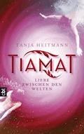 TIAMAT – Liebe zwischen den Welten - Tanja Heitmann - E-Book