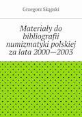 Materiały do bibliografii numizmatyki polskiej za lata 2000—2003 - Grzegorz Skąpski - ebook