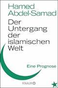 Der Untergang der islamischen Welt - Hamed Abdel-Samad - E-Book