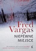 Niepewne miejsce - Fred Vargas - ebook