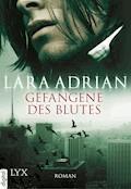 Gefangene des Blutes - Lara Adrian - E-Book
